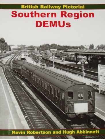 Southern Region DEMUs - British Railway Pictorial, by Kevin Robertson and Hugh Abbinnett